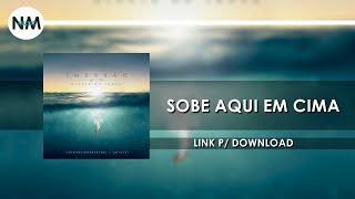 Sobe Aqui em Cima - CD IMERSÂO Diante do Trono (2016) - Nmusic