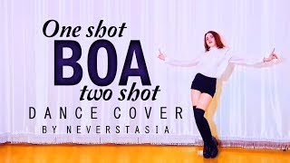 BoA 보아 _ ONE SHOT, TWO SHOT _ dance cover by Neverstasia