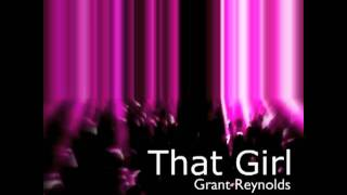 Grant Reynolds: That Girl (Feat. Ke-ila and LP)