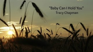 Baby Can I Hold You (Lyrics) - Tracy Chapman