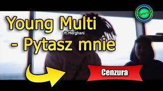 Young Multi ft.Merghani - Pytasz mnie (wersja bez brzydkich słów) | Sanndi