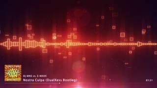 Nostra Culpa 2016 - DualXess Bootleg Remix