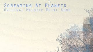 Screaming At Planets (Melodic Metal Instrumental)