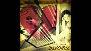 Chad Kush: Divorce Song