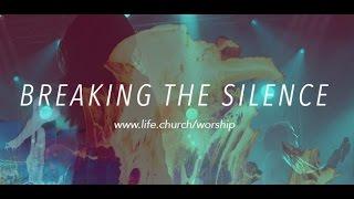 Life.Church Worship: Breaking the Silence - Psalm 51