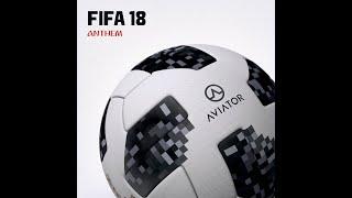 Aviator - Fifa Anthem 2018