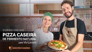 Curso Pizza Caseira de Fermento Natural