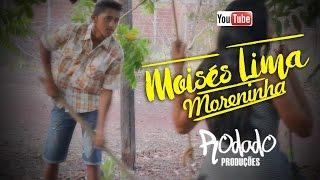 Moisés Lima - Moreninha (vídeo clipe Oficial - Rodado Produções)