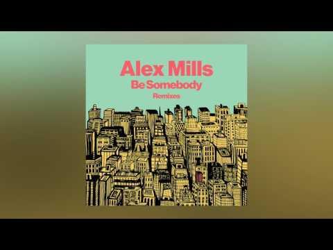 Alex Mills - Be Somebody (Luca Schreiner Remix)