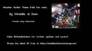 Monster Hunter Theme (Proof of a Hero) 8-bit fan remix - Windmills at Dawn