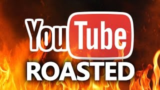 THE ROAST OF YOUTUBE (Part 2)
