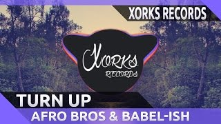 Afro Bros ft Babel-Ish - Turn Up