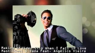 """Making of """"When I Fall in Love"""" MastikSoul & Dada Feat Angelico Vieira"""