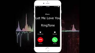 Download Let Me Love You ringtone for Android, iPhone, Samsung