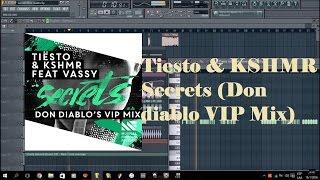 Tiësto & KSHMR - Secrets Feat Vassy (Don Diablo's VIP Mix) Fl studio remake FLP+Presets
