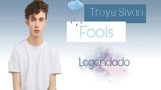 Troye Sivan - FOOLS (Tradução)