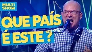 Que País é Esse   Paralamas do Sucesso + Paula Toller   Música Boa ao Vivo   Multishow