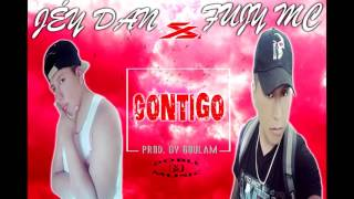 Jéy Dan ft Fujy mc - Contigo - (Prod. By Goulam) [Audio Official][ Video Lyric]