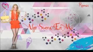 Violetta - Algo Suena En Mi (Remix)