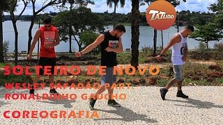 Solteiro de Novo – Wesley Safadão Part. Ronaldinho Gaucho - Coreografia | Tatudooficial