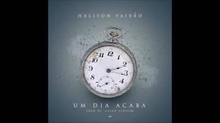 Halison Paixão - Um Dia Acaba [2016]