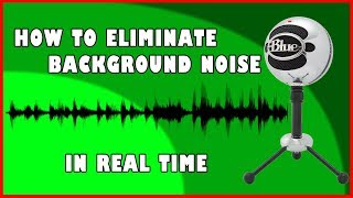 How to get rid of background noise from your microphone in