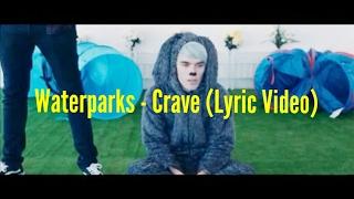 CRAVE-WATERPARKS (LYRICS)