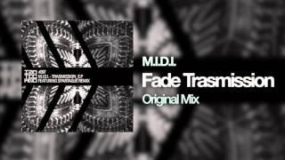 M.I.D.I. - Fade Trasmission (Original Mix)[IAMT]