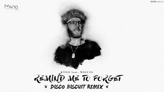 Kygo feat. Miguel - Remind Me To Forget (Disco Biscuit Remix)