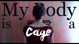 Ellen | My Body is a Cage [To the Bone]