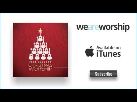 paul-baloche-joy-to-the-world-shout-for-joy-weareworshipmusic