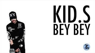 "'BEY BEY"" by KID.S produced by PLATINUM SELLERS"