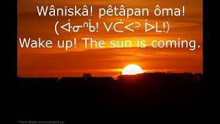 The Cree Sunrise Song with lyrics and English translation