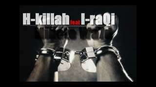 H-Killah Ft I-raqi ( minote wa7d ) 2012