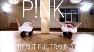 P!NK - Beautiful Trauma | choreography by Ilya Padzina