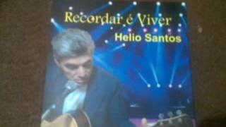 Recordar é viver  Helio Santos