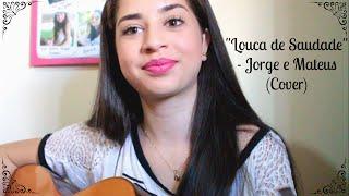 """""""Louca de Saudade"""" - Jorge e Mateus (Cover Leticia Barbosa)"""