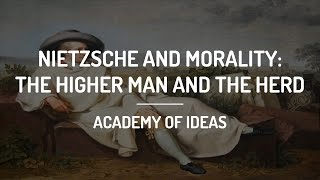 Nietzsche and Morality: The Higher Man and The Herd width=
