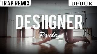 Desiigner - Panda [UFUUK TRAP/DANCEHALL REMIX]