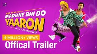 Marrne Bhi Do Yaaron |Official Trailer|Krushna|Rishaab Chauhaan|Kashmera Shah|