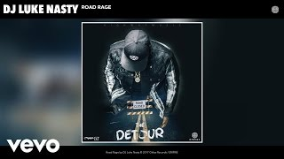 DJ Luke Nasty - Road Rage (Audio)