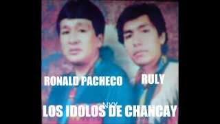 LOS IDOLOS DE CHANCAY DE RONALD PACHECO- HUAYLAS EL MILLONARIO