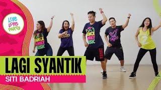 Lagi Syantik by Siti Badriah | Live Love Party | Zumba | Dance Fitness width=