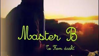 Master B - Te Kom Dasht ( Official +Tekst 2017 )