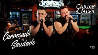 Carlos & Jader - Carregado de Saudade