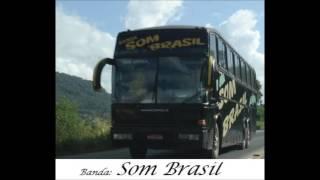 Banda som brasil     #Nunca Mais