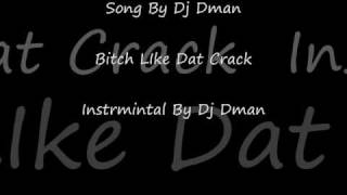 Song By Dj Dman Bitch Like Dat Crack Instrmintal By Dj Dman.wmv