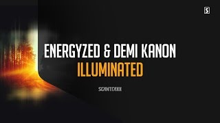 Energyzed & Demi Kanon - Illuminated (#SCAN218)