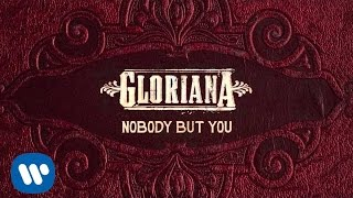 "Gloriana - ""Nobody But You"" (Official Audio)"