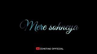 Mere Sohneya WhatsApp status | chetan official